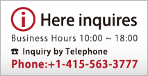 Here inquires Business Hours 10:00~18:00 inquiry by Telephone phone:+1-415-563-3777